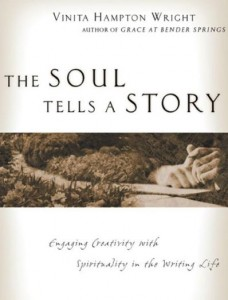 The Soul Tells A Story: Engaging Creativity With Spirituality In The Writing Life.
